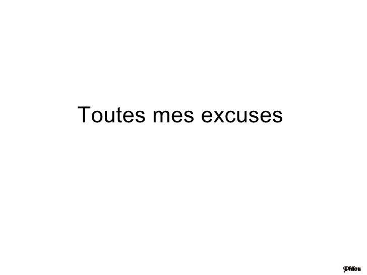 Toutes mes excuses