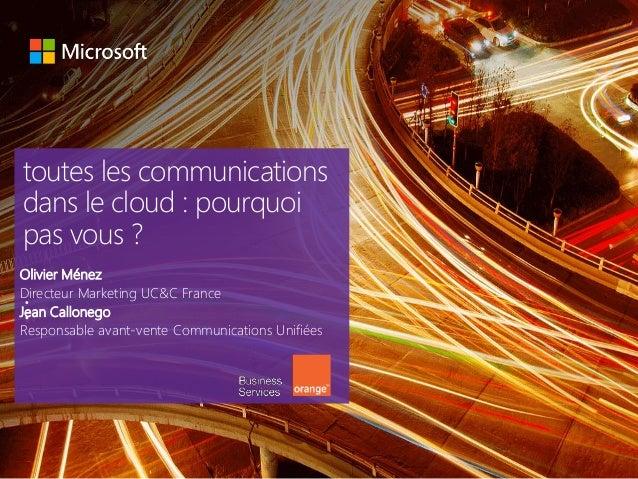 toutes les communications dans le cloud ! Pourquoi pas vous? #mstechdays