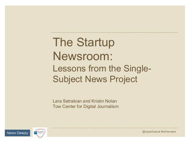 The Startup Newsroom: Lessons From the Single-Subject News Project: #newsrev briefing