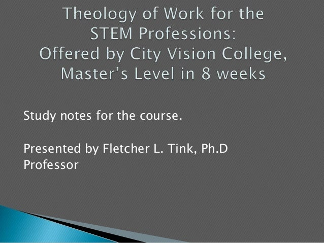 Study notes for the course.Presented by Fletcher L. Tink, Ph.DProfessor
