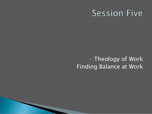  Theology of WorkFinding Balance at Work