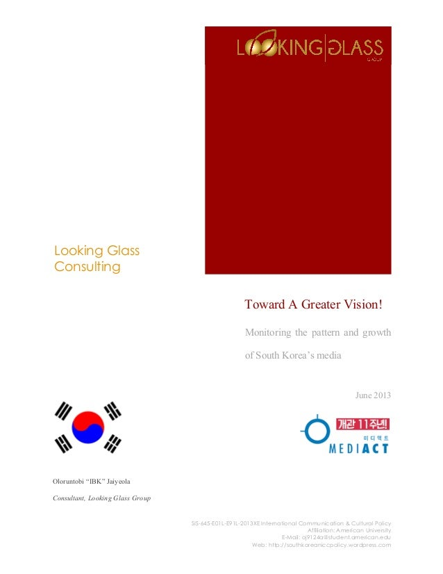 Looking Glass Consulting SIS-645-E01L-E91L-2013XE International Communication & Cultural Policy Affiliation: American Univ...