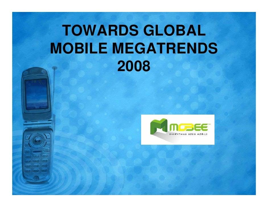 TOWARDS GLOBAL MOBILE MEGATRENDS        2008