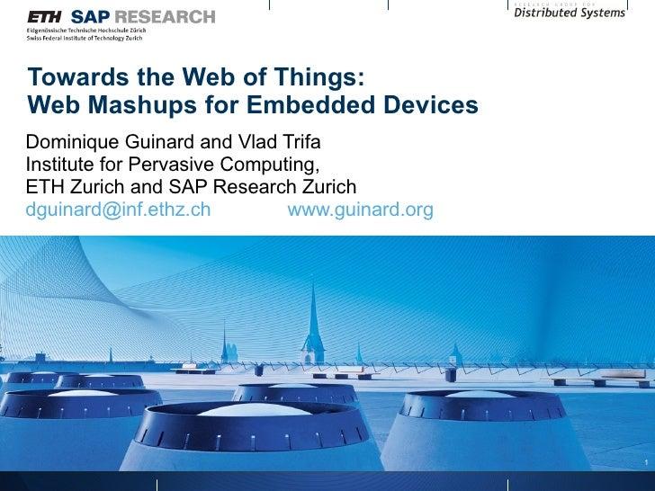 Towards the Web of Things: Web Mashups for the Real-World @ MEM 2009