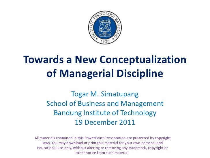 Towards a New Conceptualization    of Managerial Discipline                Togar M. Simatupang         School of Business ...