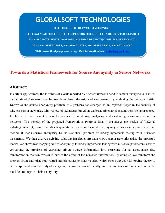 Towards a Statistical Framework for Source Anonymity in Sensor Networks Abstract: In certain applications, the locations o...