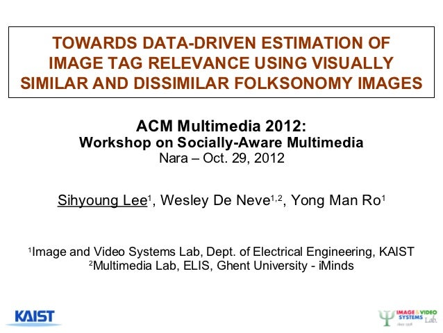 TOWARDS DATA-DRIVEN ESTIMATION OF   IMAGE TAG RELEVANCE USING VISUALLYSIMILAR AND DISSIMILAR FOLKSONOMY IMAGES            ...