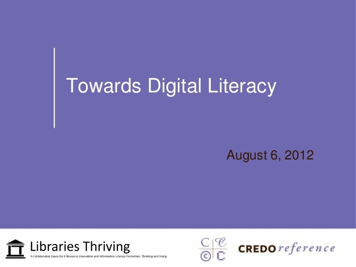 Towards Digital Literacy                  August 6, 2012