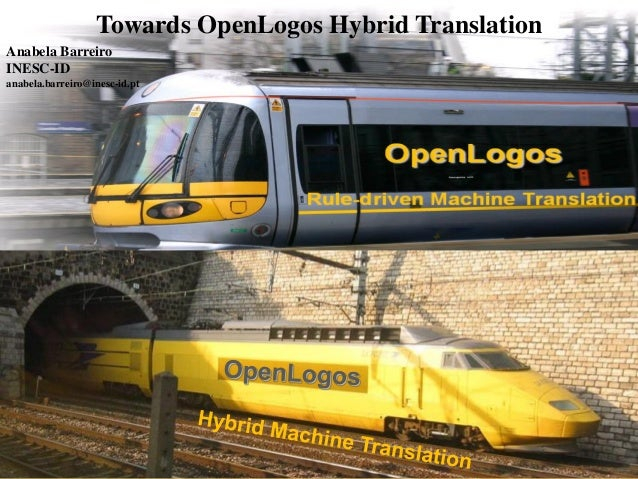 Towards OpenLogos Hybrid TranslationAnabela BarreiroINESC-IDanabela.barreiro@inesc-id.pt                                  ...