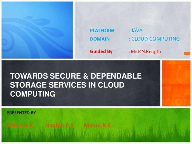 PLATFORM    : JAVA                              DOMAIN      : CLOUD COMPUTING                              Guided By   : M...