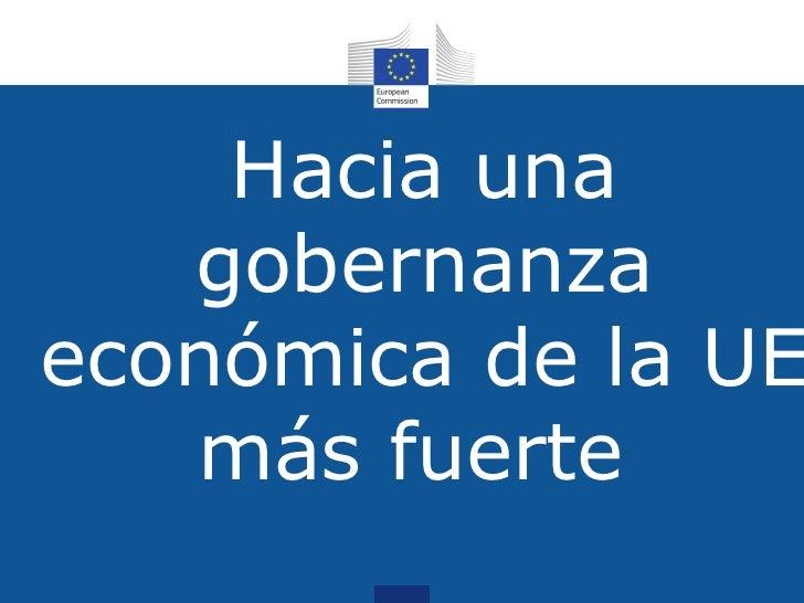 Hacia una   gobernanzaeconómica de la UE   más fuerte