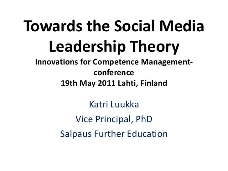 Towards the Social Media LeadershipTheoryInnovations for Competence Management- conference19th May 2011 Lahti, Finland<br ...