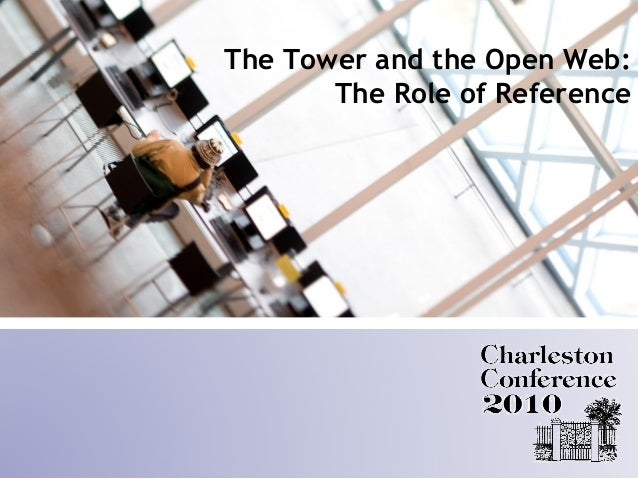 Session Title Here The Tower and the Open Web: The Role of Reference