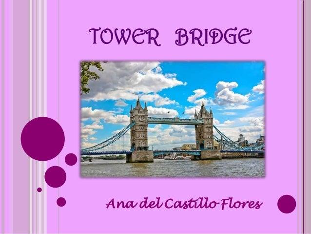 TOWER BRIDGEAna del Castillo Flores