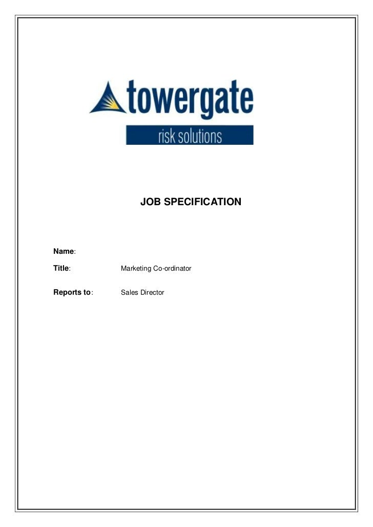 JOB SPECIFICATIONName:Title:        Marketing Co-ordinatorReports to:   Sales Director