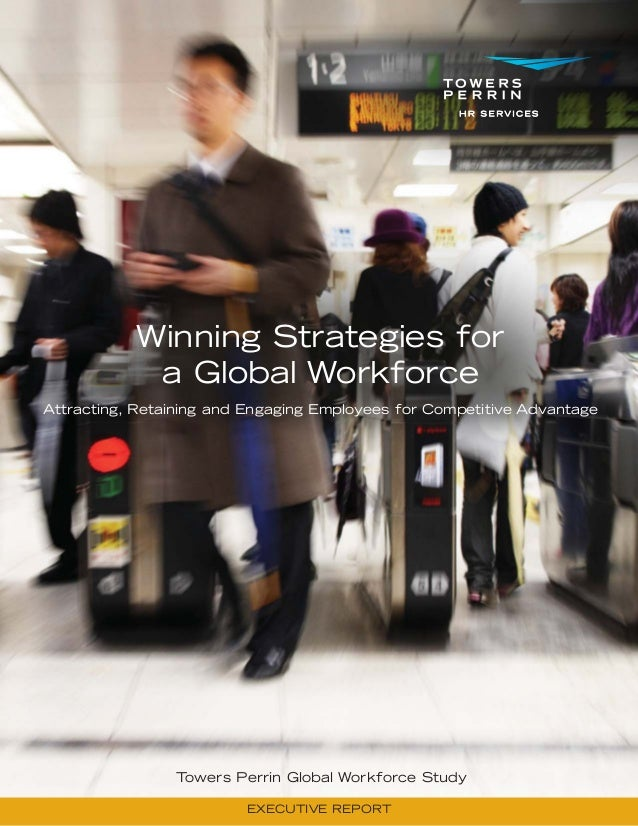 Winning Strategies for            a Global WorkforceAttracting, Retaining and Engaging Employees for Competitive Advantage...