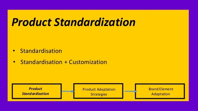 carrefour standardization or adaption products The second difference relates to the degree of product standardization and   ikea's internationalization strategy - adaptation and  stores or  go it alone, britain's tesco wanted to penetrate south korean markets without.