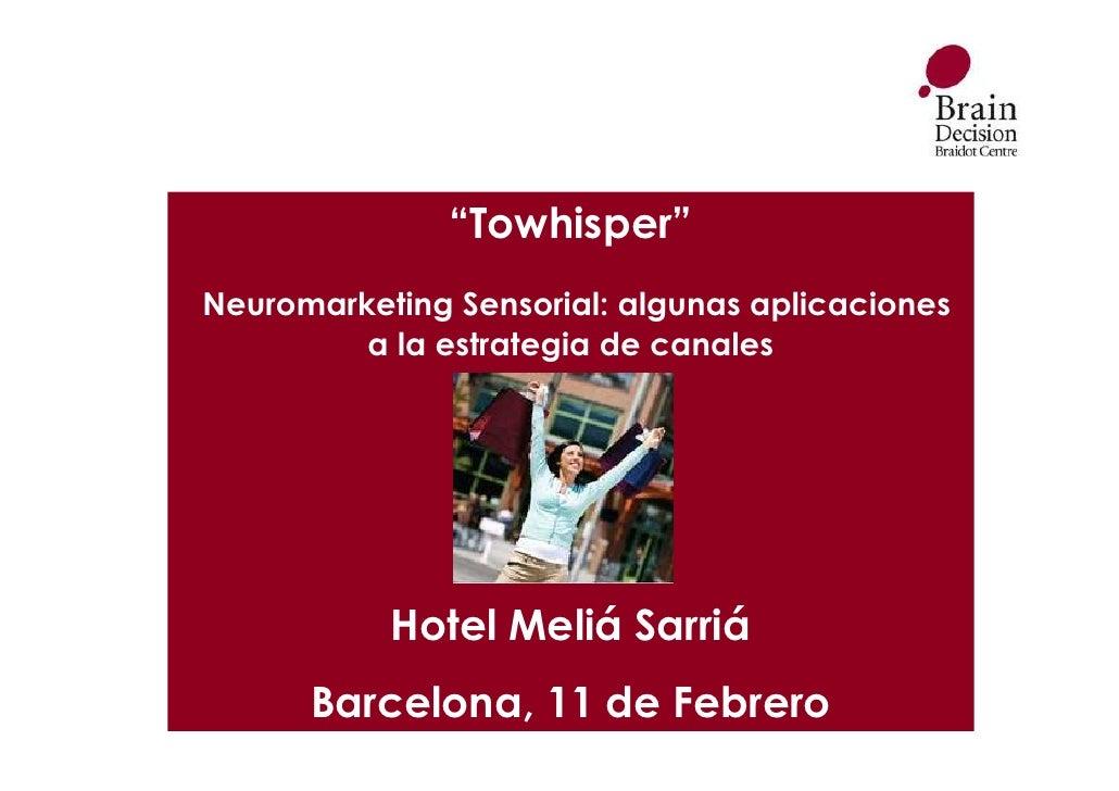 """""""Towhisper"""" Neuromarketing Sensorial: algunas aplicaciones          a la estrategia de canales                Hotel Meliá ..."""