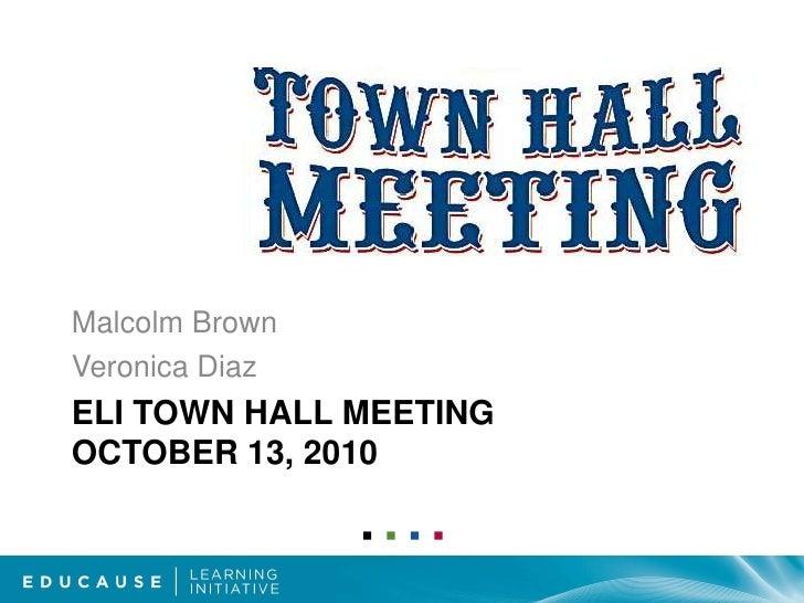 ELI TOWN HALL MEETINGOctober 13, 2010<br />Malcolm Brown<br />Veronica Diaz<br />