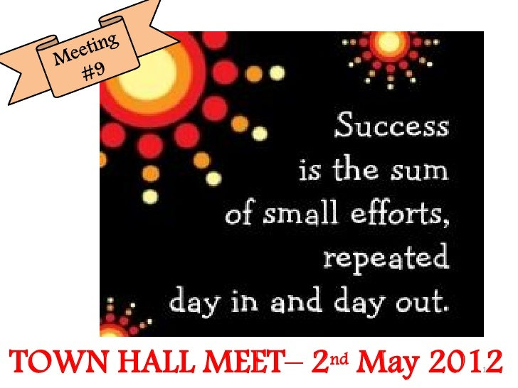 TOWN HALL MEET– 2nd May 2012                          1