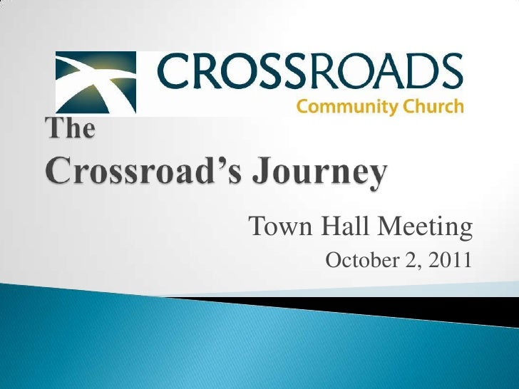 The Crossroad's Journey<br />Town Hall Meeting<br />October 2, 2011<br />