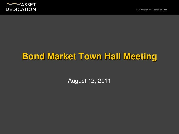Bond Market Town Hall Meeting<br />August 12, 2011<br />
