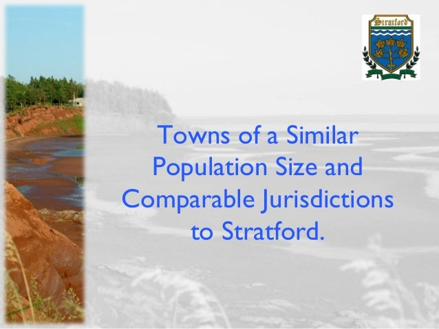 Towns of a Similar  Population Size andComparable Jurisdictions     to Stratford.