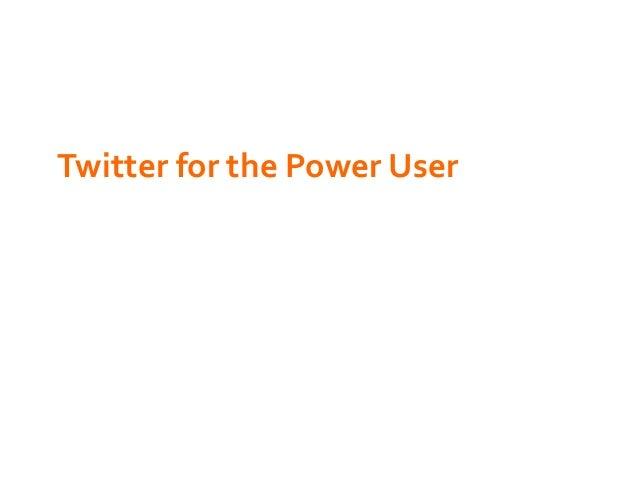 Twitter  for  the  Power  User