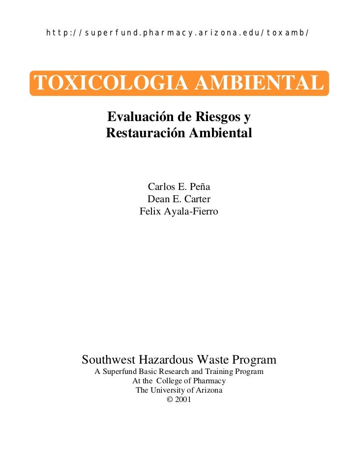 http://superfund.pharmacy.arizona.edu/toxamb/TOXICOLOGIA AMBIENTAL           Evaluación de Riesgos y           Restauració...