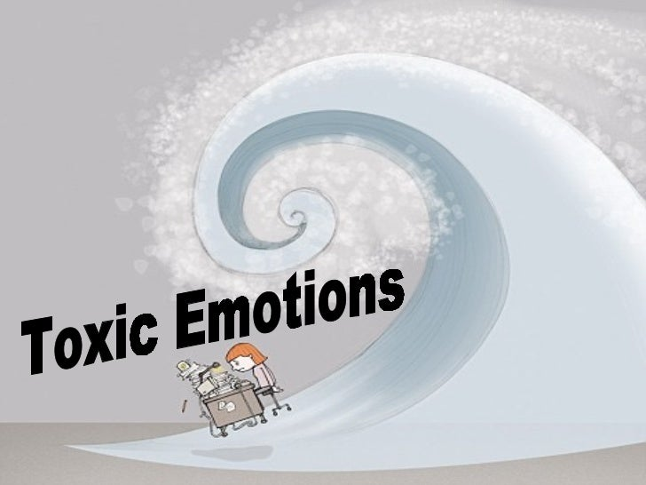 Toxic Emotions