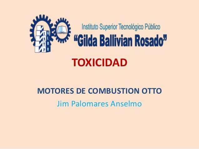 TOXICIDAD MOTORES DE COMBUSTION OTTO Jim Palomares Anselmo