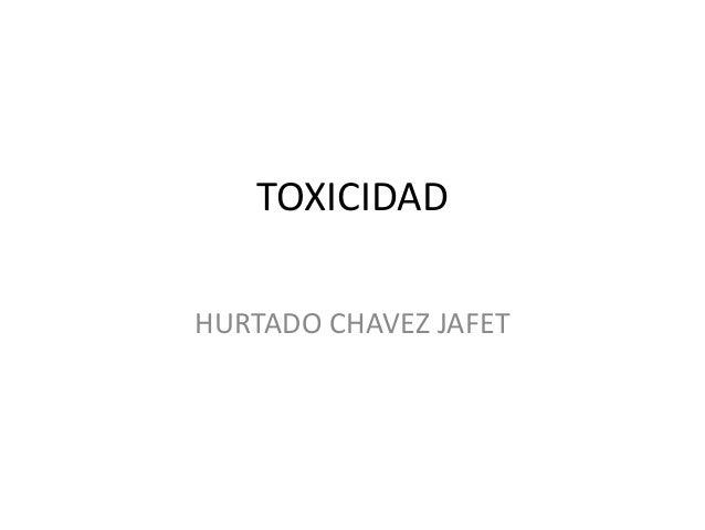 TOXICIDAD HURTADO CHAVEZ JAFET