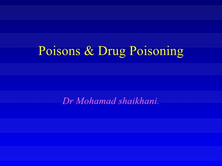 Poisons & Drug Poisoning Dr Mohamad shaikhani.