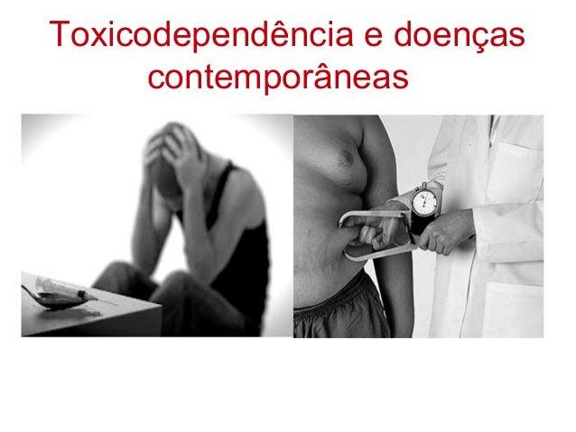 Toxicodependência e doenças      contemporâneas                 as