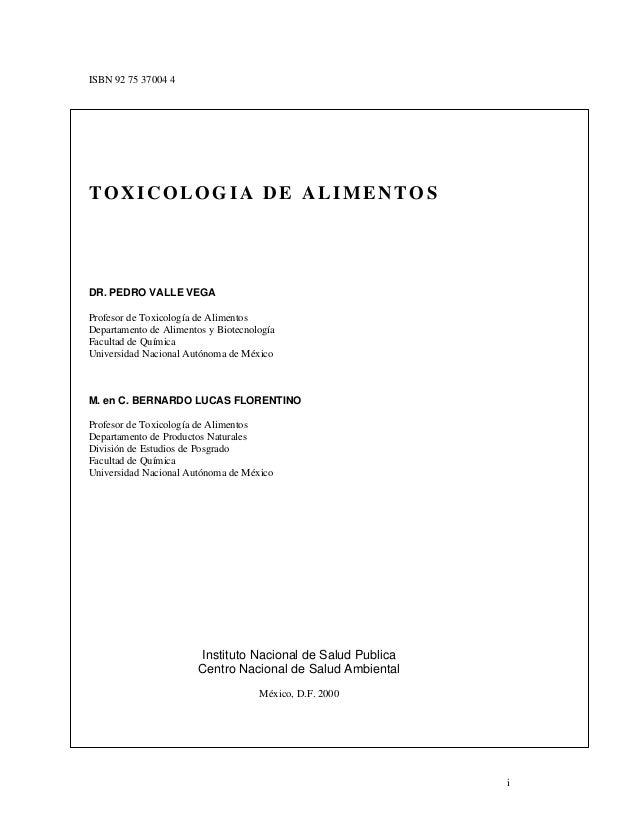 i ISBN 92 75 37004 4 TOXICOLOGIA DE ALIMENTOS DR. PEDRO VALLE VEGA Profesor de Toxicología de Alimentos Departamento de Al...