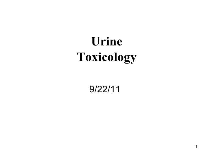 Urine Toxicology 9/22/11