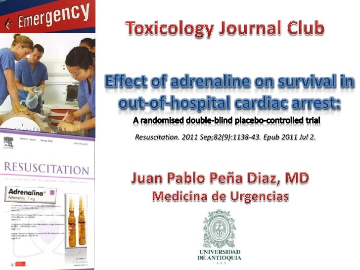 ToxicologyJournal Club<br />Effect of adrenaline on survival in out-of-hospital cardiac arrest:<br />A randomised double-b...