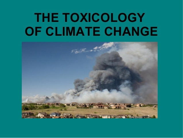 Toxicology of climate change