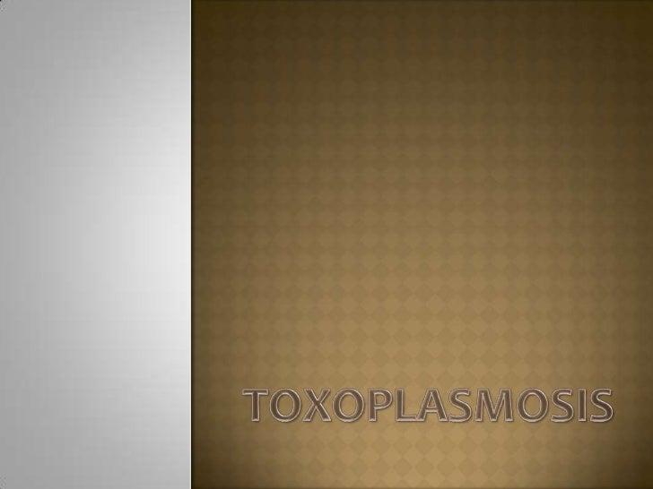 TOXOPLASMOSIS<br />