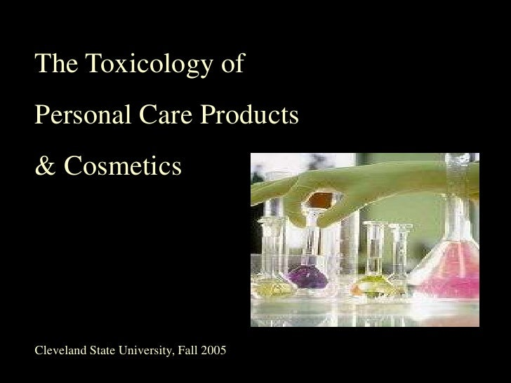 The Toxicology of Personal Care Products & Cosmetics