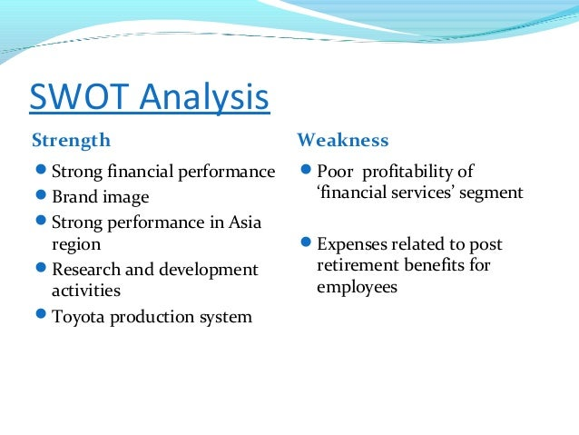 opportunities and threats of toyota Conducting swot analysis of toyota vietnam for any company, swot analysis is an important and effective tool for auditing an organization and its environment it is the first stage of planning.