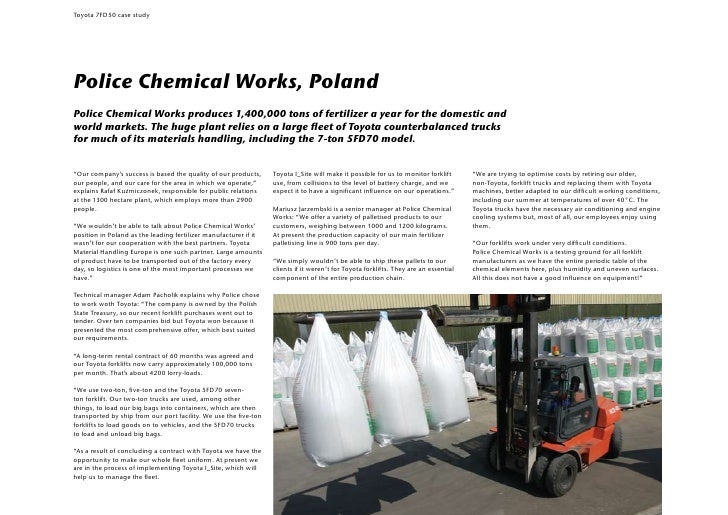 Toyota 7FD50 case studyPolice Chemical Works, PolandPolice Chemical Works produces 1,400,000 tons of fertilizer a year for...