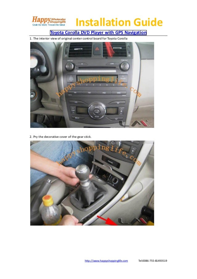 Installation Guide               Toyota Corolla DVD Player with GPS Navigation1. The interior view of original center cont...