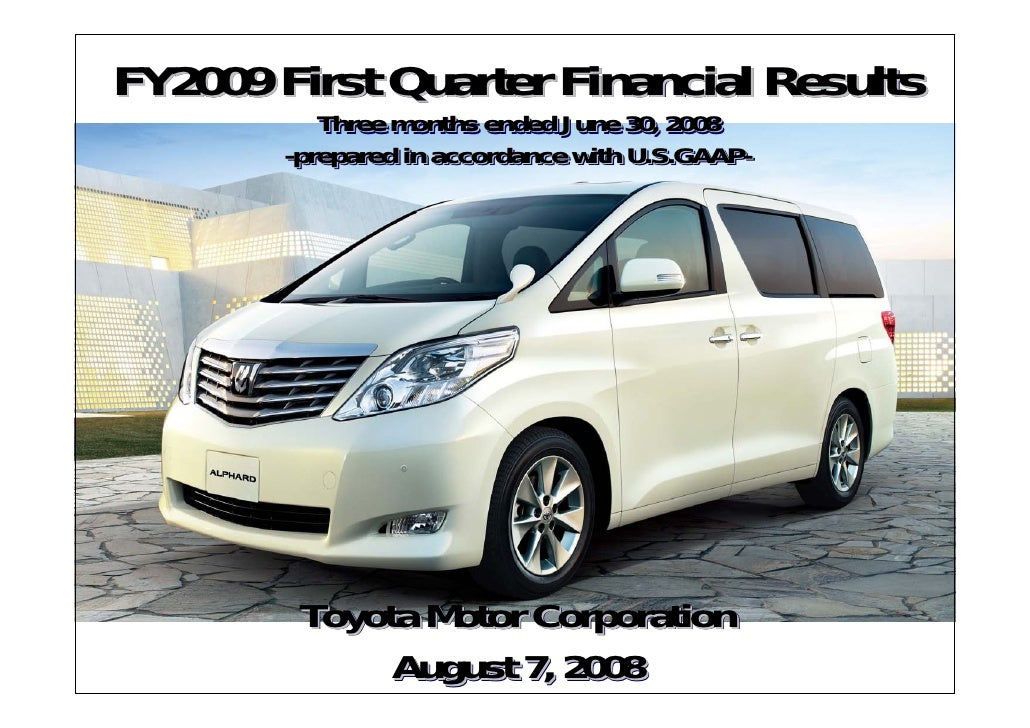 FY2009 First Quarter Financial Results             Three months ended June 30, 2008         --prepared in accordance with ...