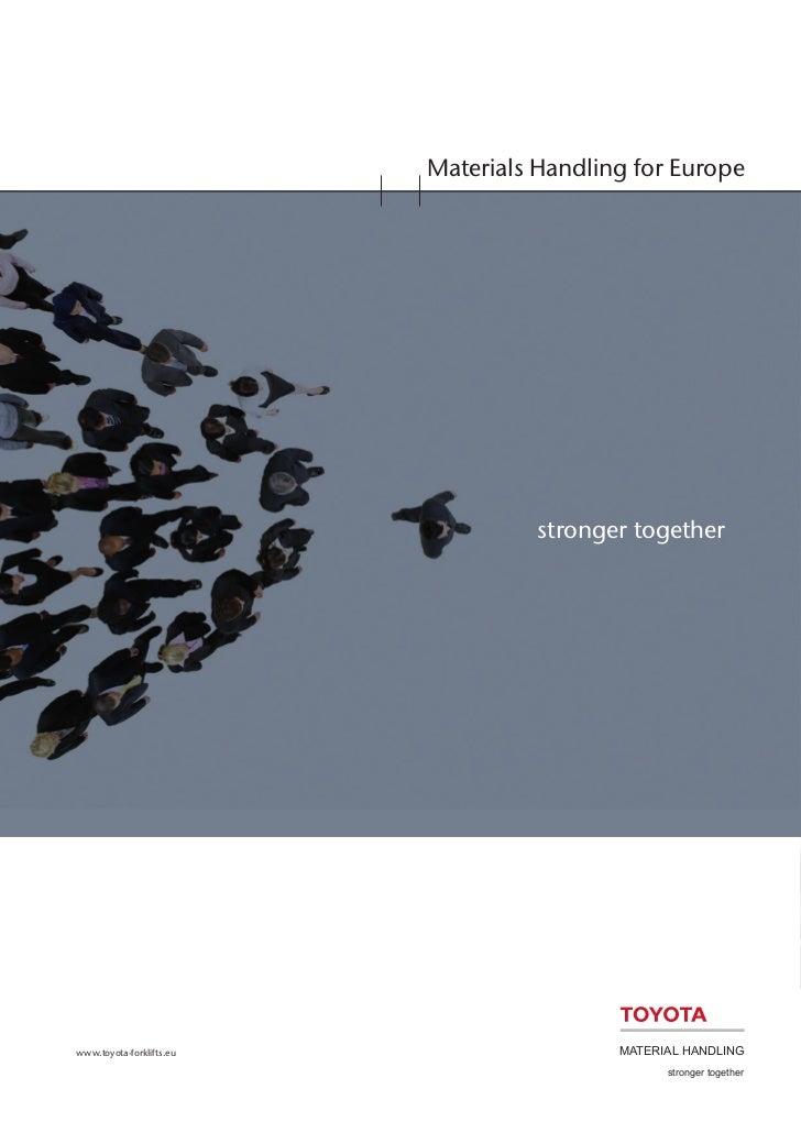 Materials Handling for Europe                                    stronger togetherwww.toyota-forklifts.eu                 ...