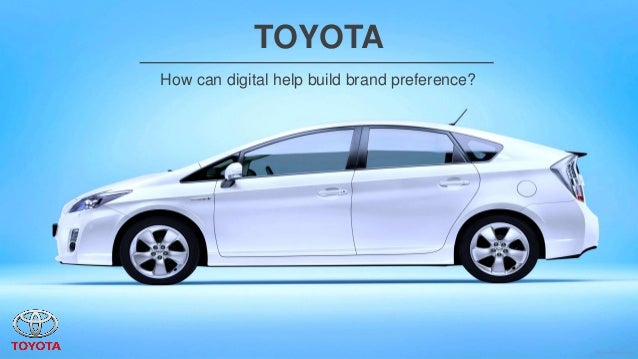 TOYOTAHow can digital help build brand preference?