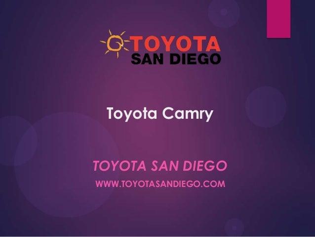 Toyota Camry TOYOTA SAN DIEGO WWW.TOYOTASANDIEGO.COM