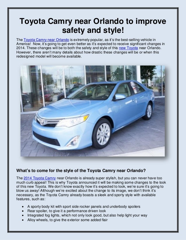 Toyota Camry near Orlando to improve safety and style! The Toyota Camry near Orlando is extremely popular, as it's the bes...