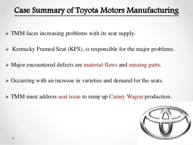 toyota motor manufacturing case study analysis In this excellent case study from masters of disaster, you'll see how toyota hurt its own brand case study: how toyota crashed its brand toyota temporarily shut down its manufacturing plants at a cost of $54 million a day.