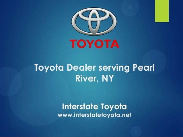 Toyota Dealer serving Pearl River, NY Interstate Toyota  www.interstatetoyota.net